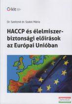 Szeitzné Dr. Szabó Mária - HACCP és élelmiszer-biztonsági előírások az Európai Unióban