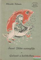 Szent Péter esernyője / Galamb a kalitkában