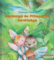 Gyarmati Viktória - Zordongó és Pillepanna barátsága