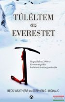 Beck Weathers, Stephen G. Michaud - Túléltem az Everestet