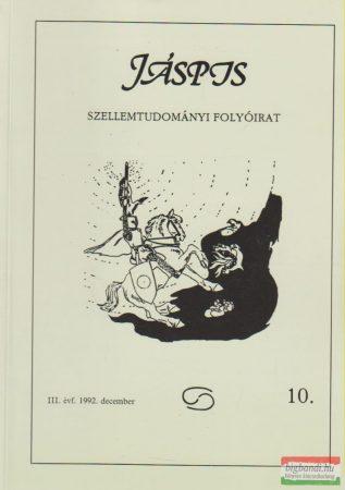 Jáspis - Szellemtudományi folyóirat 10. III. Évf. 1992 december
