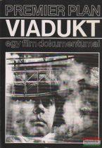 Viadukt - egy film dokumentumai