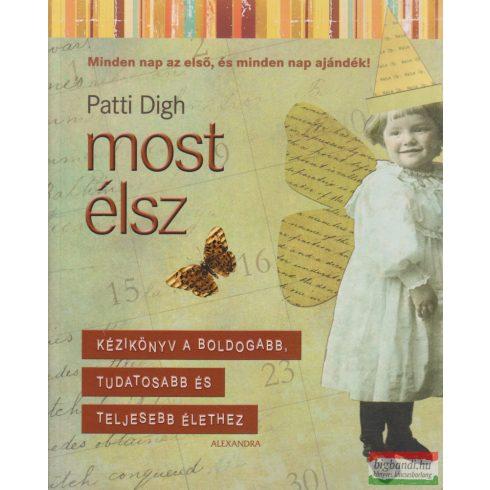 Patti Digh - Most élsz