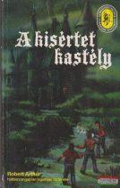 Robert Arthur - A kisértet kastély