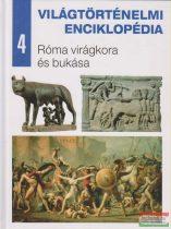 Világtörténelmi enciklopédia 4. - Róma virágkora és bukása