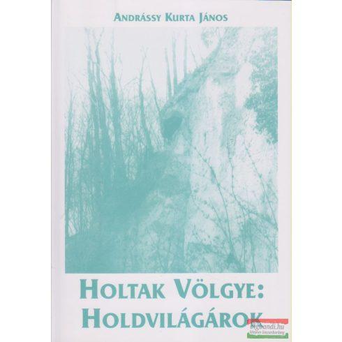 Andrássy Kurta János - Holtak völgye: Holdvilágárok