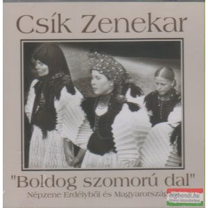Csík zenekar - Boldog szomorú dal CD