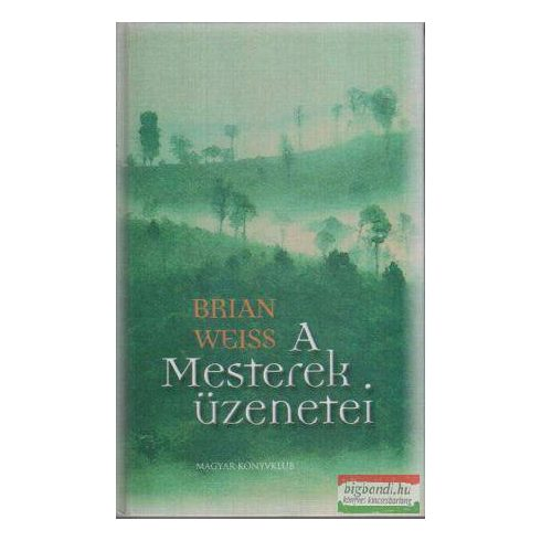 Brian Weiss - A Mesterek üzenetei