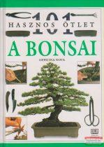 Horváth Tibor szerk. - 101 hasznos ötlet - A bonsai