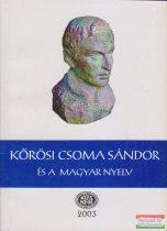 Gazda József szerk. - Kőrösi Csoma Sándor és a magyar nyelv