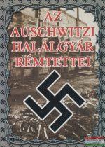 Az auschwitzi halálgyár rémtettei - Egy túlélő vallomásai