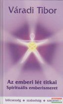 Váradi Tibor - Az emberi lét titkai