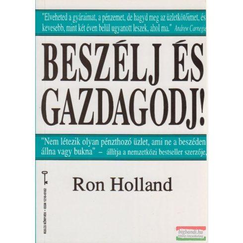 Ron Holland - Beszélj és gazdagodj!