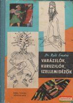 Dr. Réti Endre - Varázslók, kuruzslók, szellemidézők
