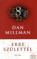 Dan Millman - Erre születtél