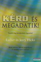 Esther és Jerry Hicks - Kérd és megadatik!