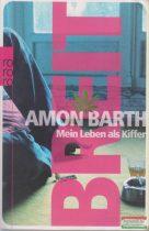 Amon Barth - Mein Leben als Kiffer