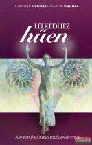 H. Ronald Hulnick és Mary R. Hulnick - Lelkedhez hűen - A spirituális pszichológia lényege