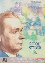 Bistey Zsuzsa - Rudolf Steiner él