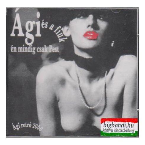 Ági és a fiúk: Én mindig csak Pest CD