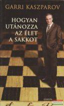 Hogyan utánozza az élet a sakkot