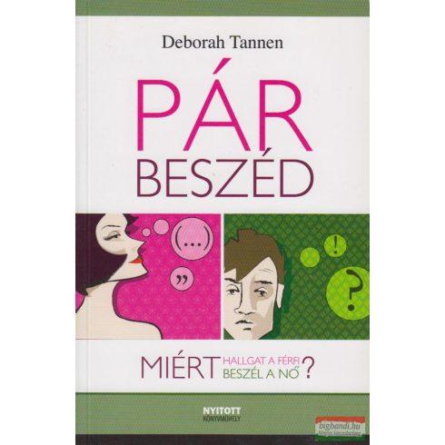 Deborah Tannen - Pár-beszéd - Miért hallgat a férfi? Miért beszél a nő?