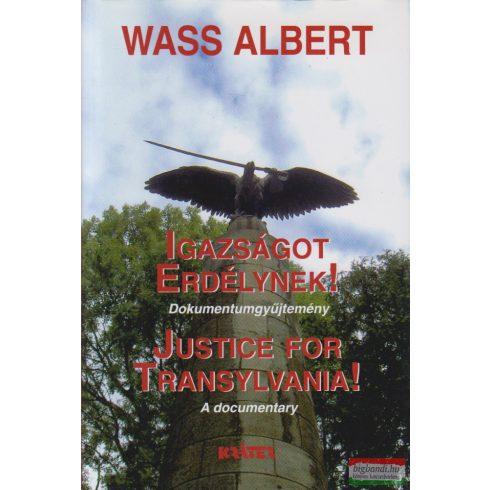 Wass Albert - Igazságot Erdélynek! - Dokumentumgyűjtemény