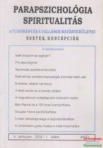 Dr. Liptay András szerk. - Parapszichológia - Spiritualitás V. évfolyam 2002/1. szám