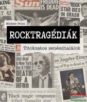 Michele Primi - Rocktragédiák - Titokzatos zenészhalálok