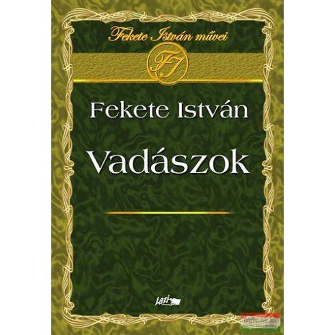 Fekete István - Vadászok