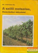 A szőlő metszése, fitotechnikai műveletei