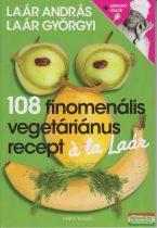 108 finomenális vegetáriánus recept á la Laár