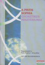Jan van Rijckenborgh - A Pistis Sophia gnosztikus misztériumai