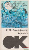 Fjodor Mihajlovics Dosztojevszkij - A játékos / Fehér éjszakák