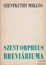 Szentkuthy Miklós - Szent Orpheus breviáriuma III.