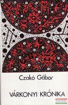 Czakó Gábor - Várkonyi krónika