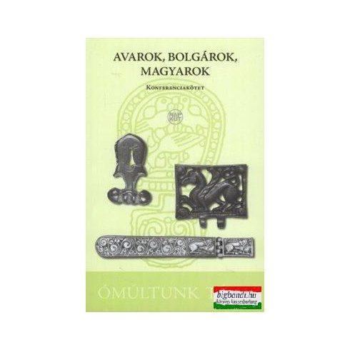 Avarok, bolgárok, magyarok - konferenciakötet
