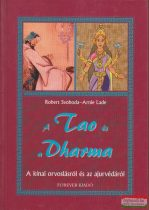 Robert Svoboda-Arnie Lade - A Tao és a Dharma