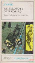 Karel Capek - Az ellopott gyilkosság és más bűnügyi történetek