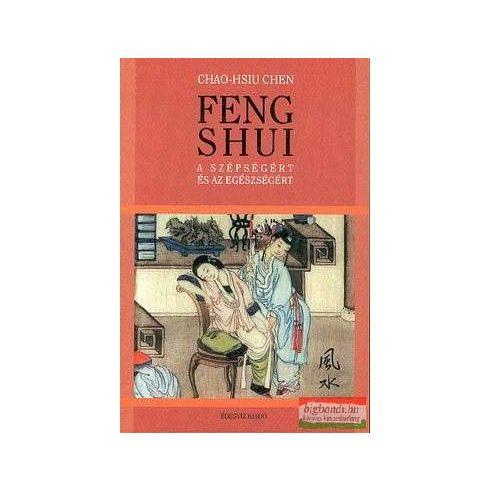 Chao-Hsiu Chen - Feng Shui a szépségért és az egészségért