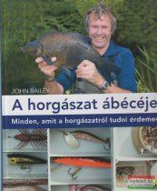 John Bailey - A horgászat ábécéje