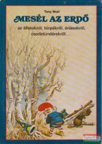 Mesél az erdő az állatokról, törpékről, óriásokról, csodatündérekről...