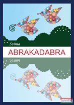Színia (Bodnár Erika) - Abrakadabra