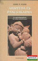 Sunil V. Joshi - Ájurvéda és pancsakarma - az egészségmegőrzés ősi indiai módszertana