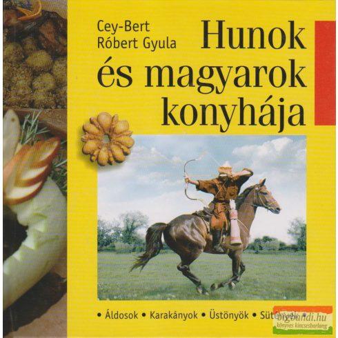 Cey-Bert Róbert Gyula - Hunok és magyarok konyhája