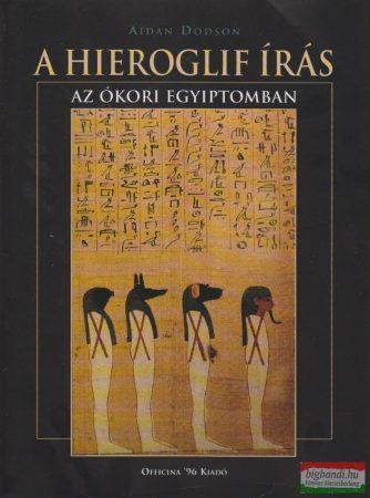 A hieroglif írás az ókori Egyiptomban