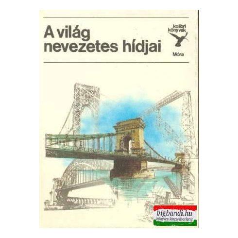 Dr. Jasinszky István - A világ nevezetes hídjai (kolibri könyvek)