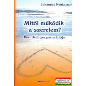 Johannes Neuhauser - Mitől működik a szerelem? - Bert Hellinger párterápiája