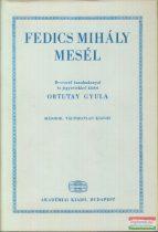 Ortutay Gyula szerk. - Fedics Mihály mesél