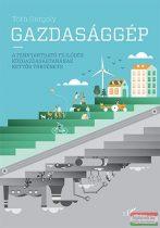 Dr. Tóth Gergely - Gazdasággép - A fenntartható fejlődés közgazdaságtanának kettős története